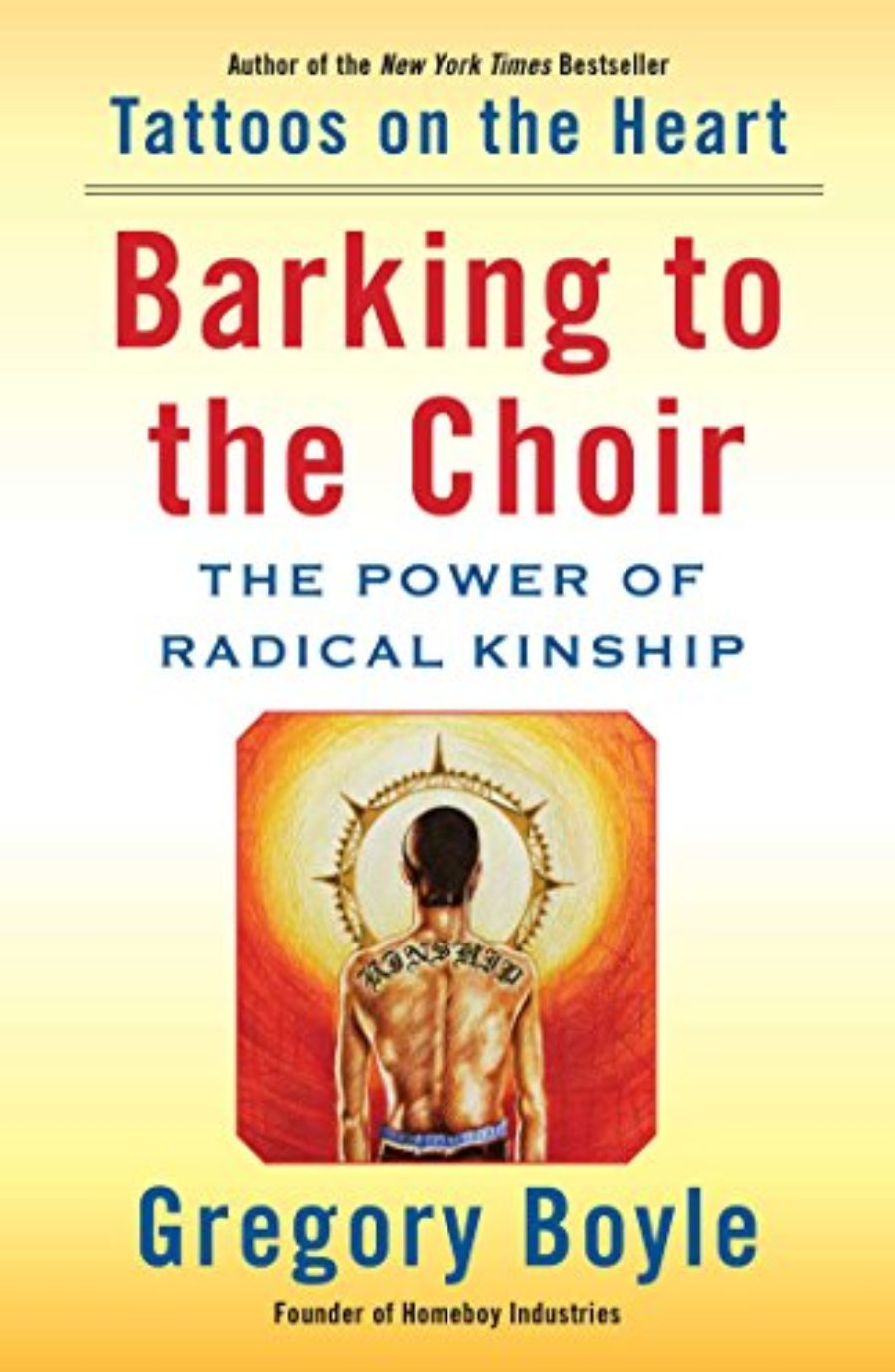 Cover of Barking to the Choir: The Power of Radical Kinship