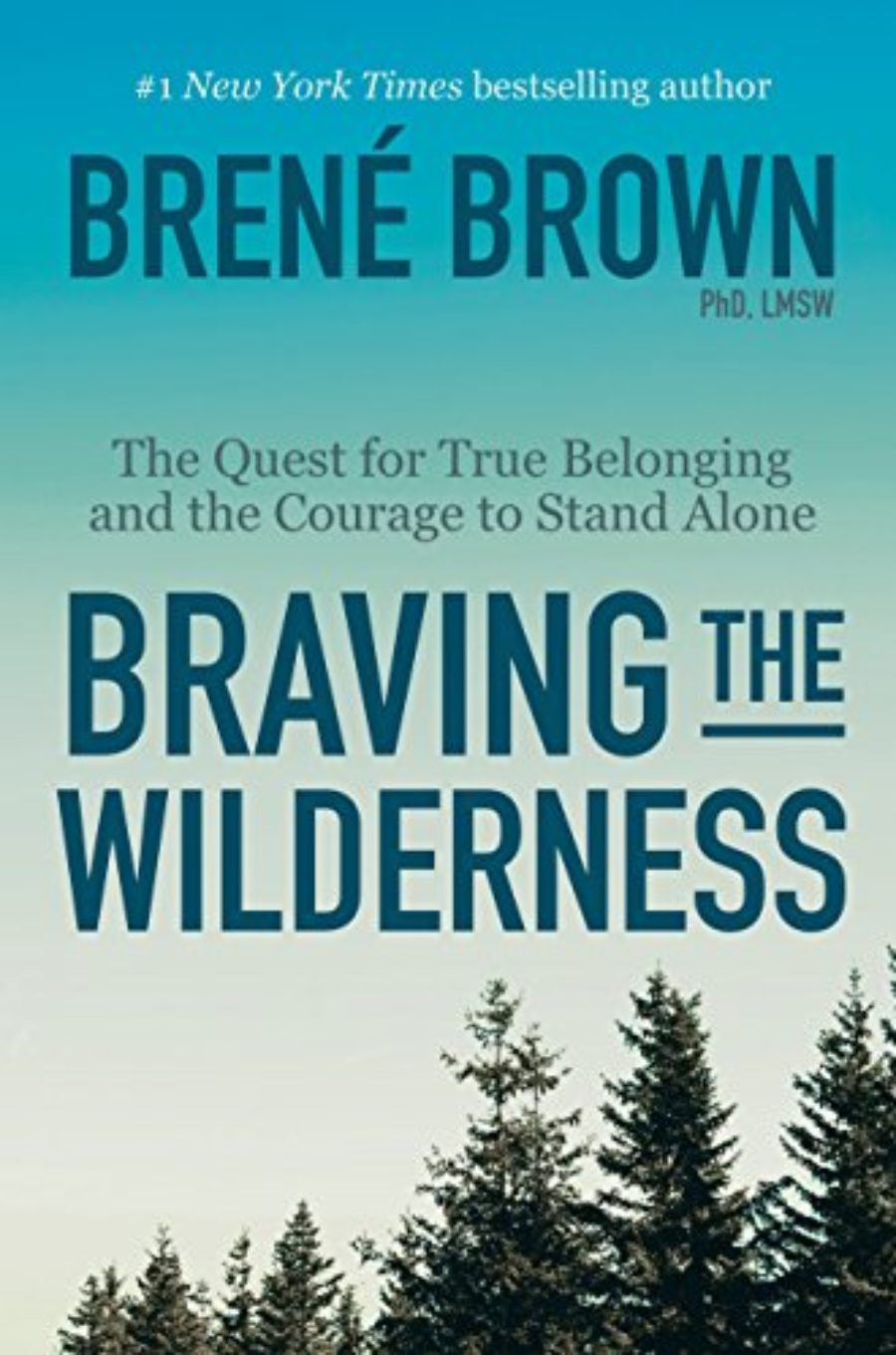 Cover of Braving the Wilderness: The Quest for True Belonging and the Courage to Stand Alone