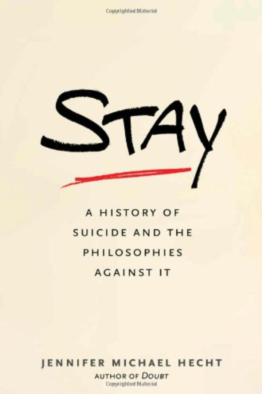 Cover of Stay: A History of Suicide and the Philosophies Against It