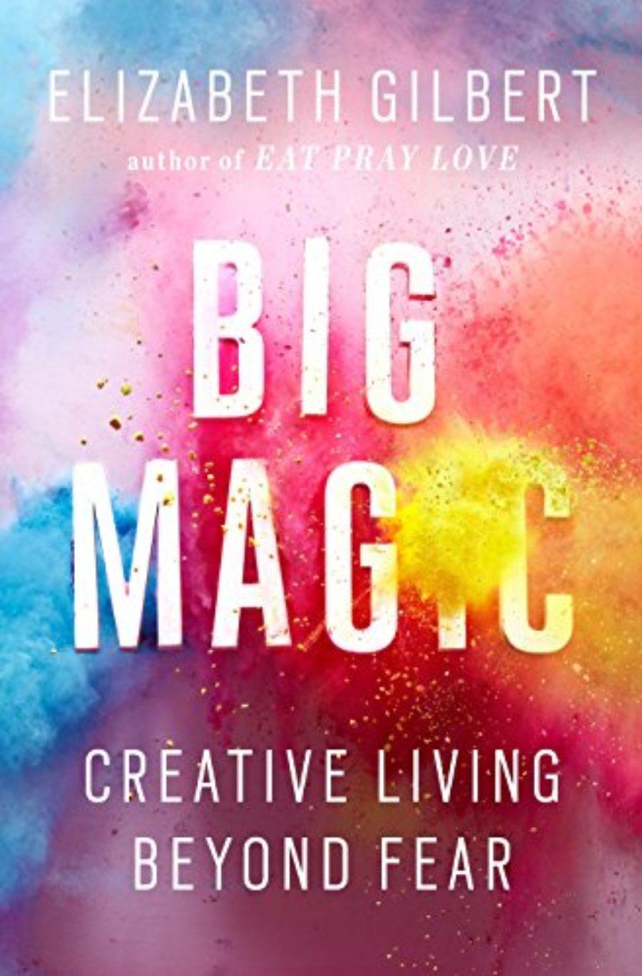 Cover of Big Magic: Creative Living Beyond Fear