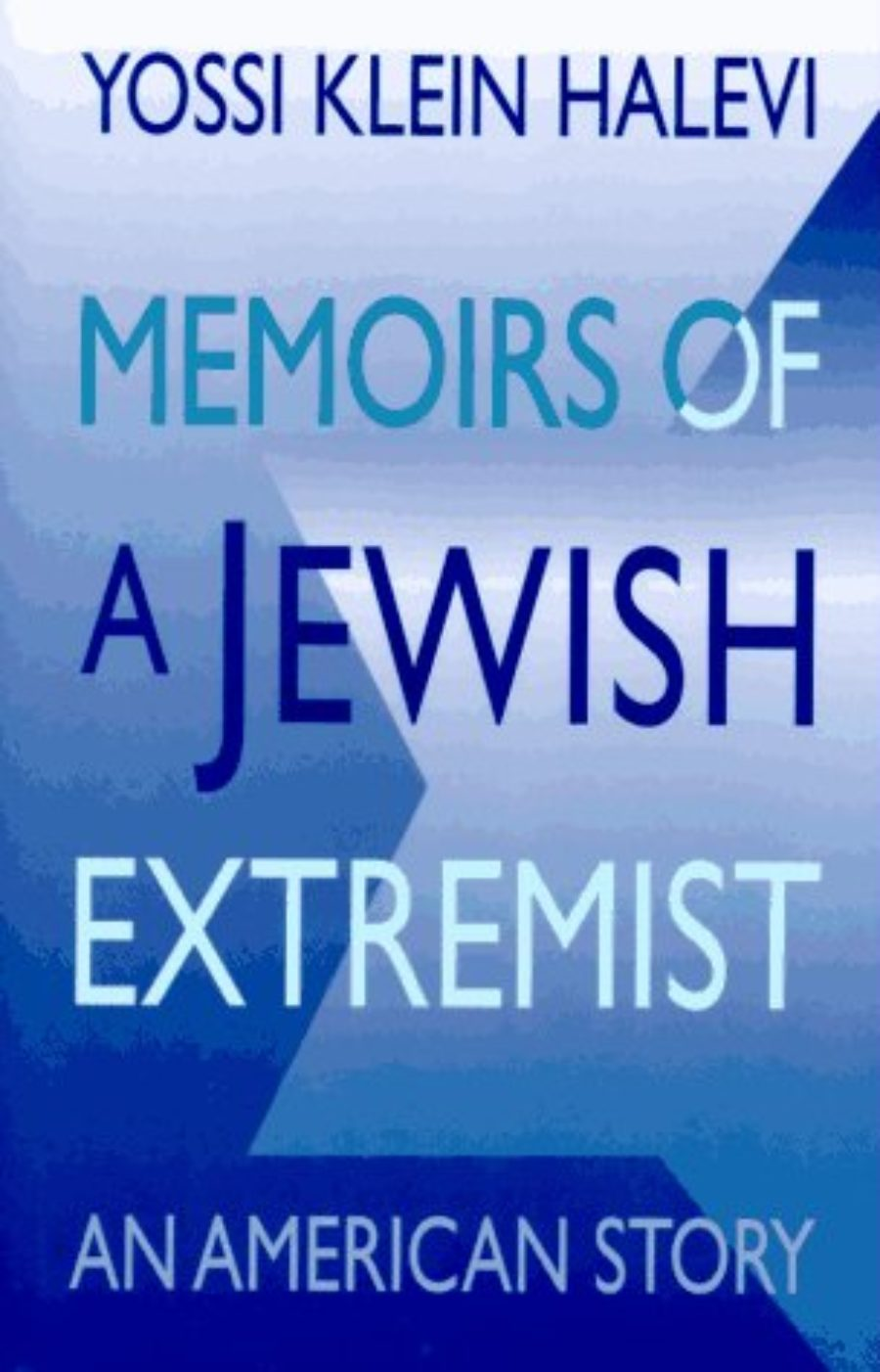 Cover of Memoirs of a Jewish Extremist: An American Story