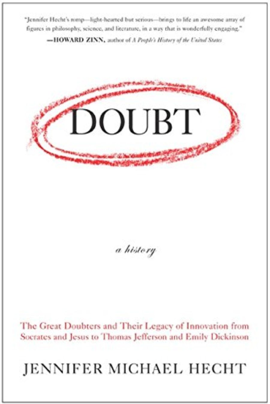 Cover of Doubt: A History: The Great Doubters and Their Legacy of Innovation from Socrates and Jesus to Thomas Jefferson and Emily Dickinson