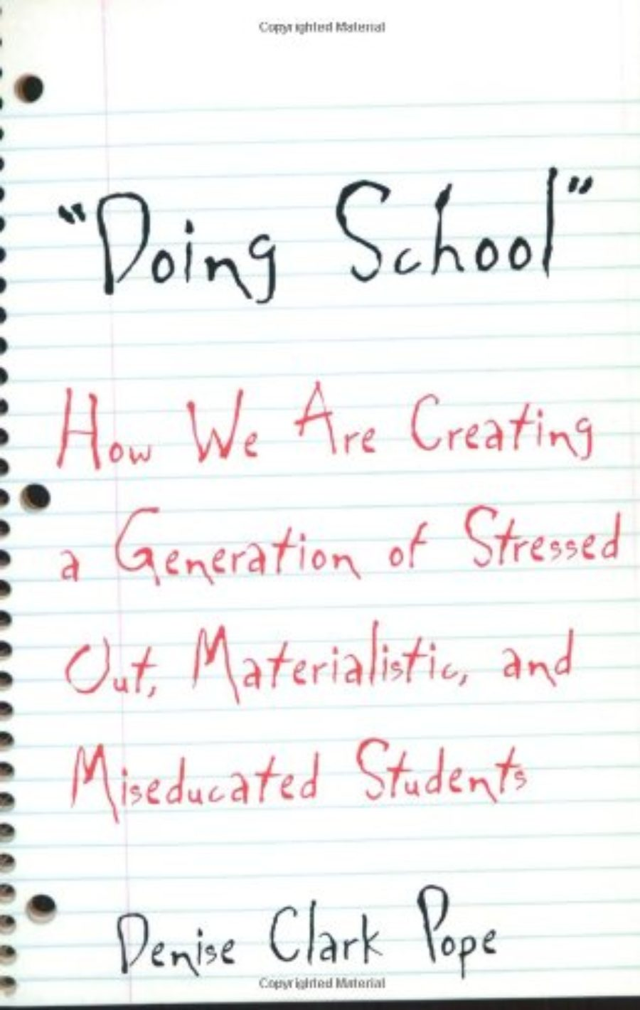 Cover of Doing School: How We Are Creating a Generation of Stressed-Out, Materialistic, and Miseducated Students