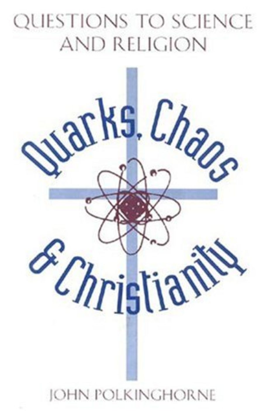 Cover of Quarks Chaos & Christianity: Questions to Science and Religion
