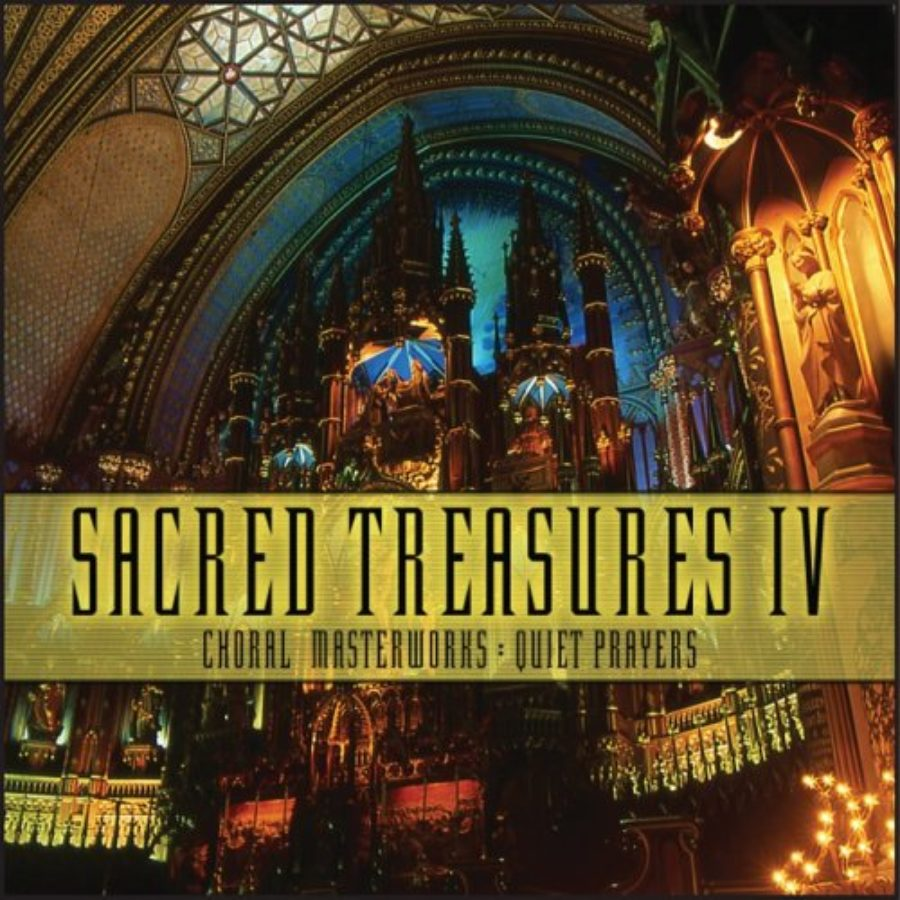 Cover of Sacred Treasures IV: Choral Masterworks, Quiet Prayers