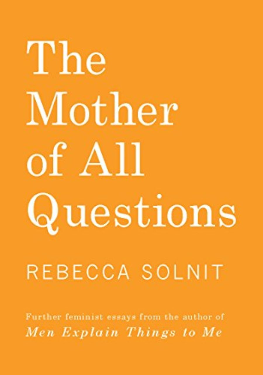 Cover of The Mother of All Questions: Further Reports from the Feminist Revolutions