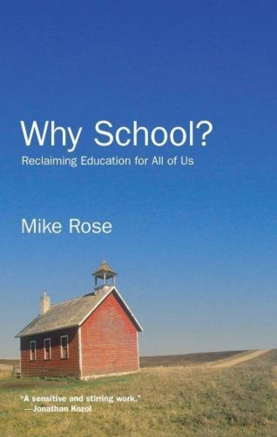 Cover of Why School?: Reclaiming Education for All of Us