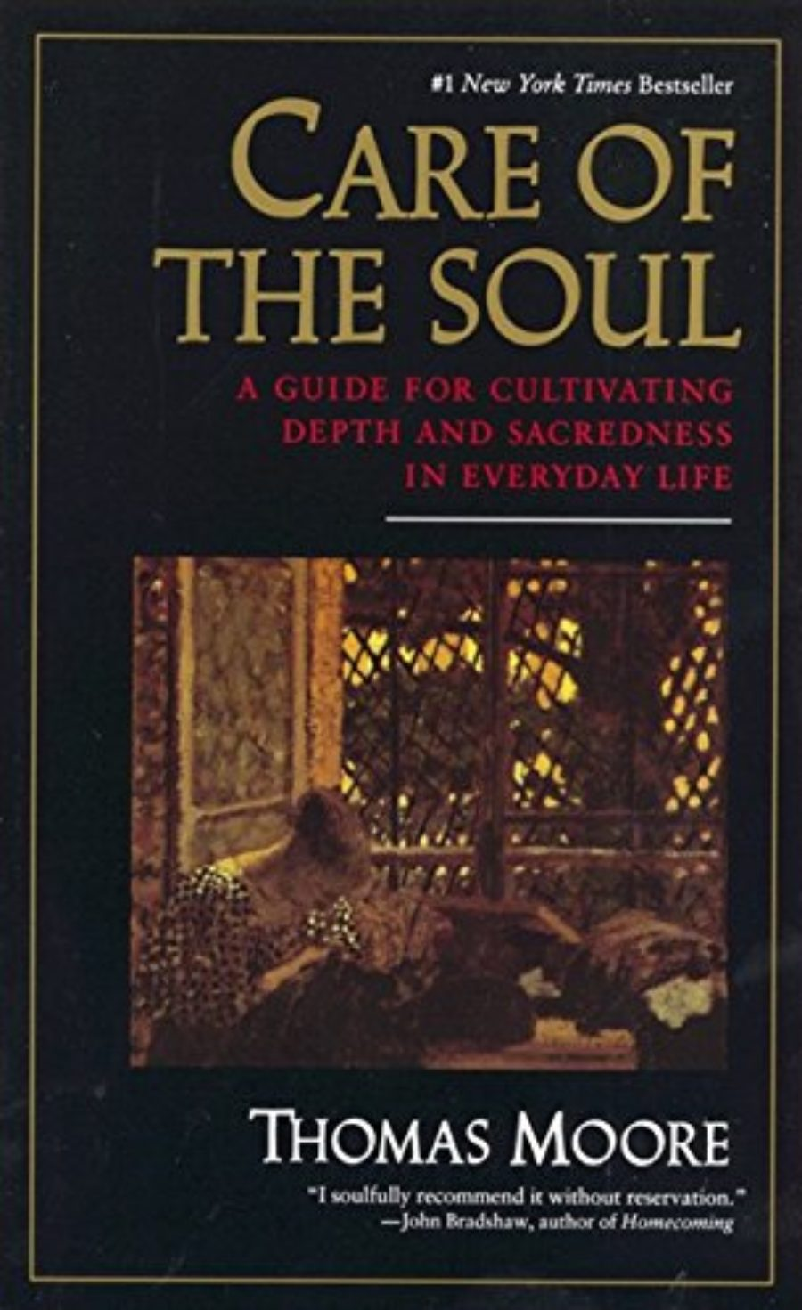 Cover of Care of the Soul : A Guide for Cultivating Depth and Sacredness in Everyday Life