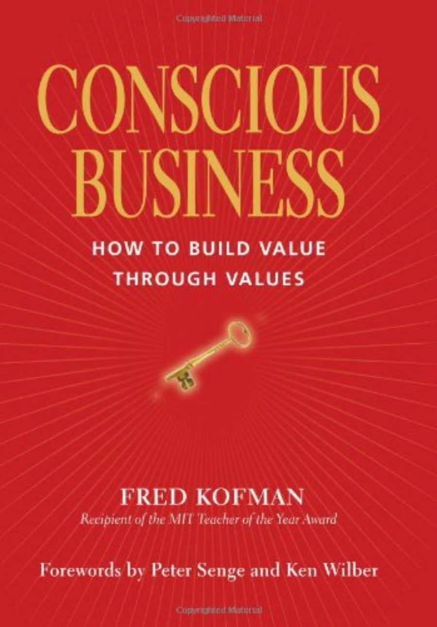 Cover of Conscious Business: How to Build Value Through Values