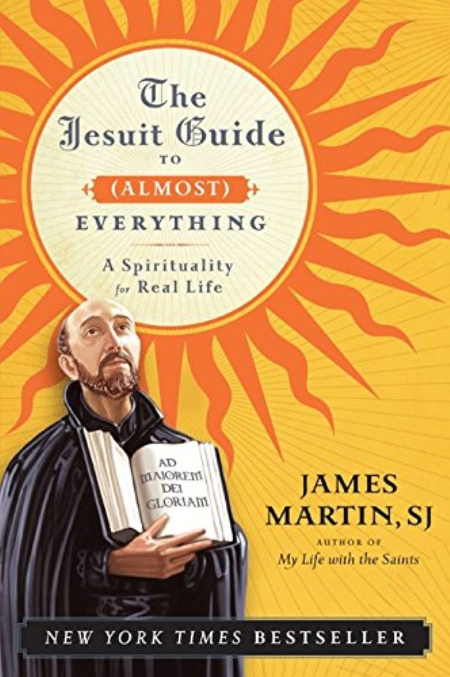 Cover of The Jesuit Guide to (Almost) Everything: A Spirituality for Real Life