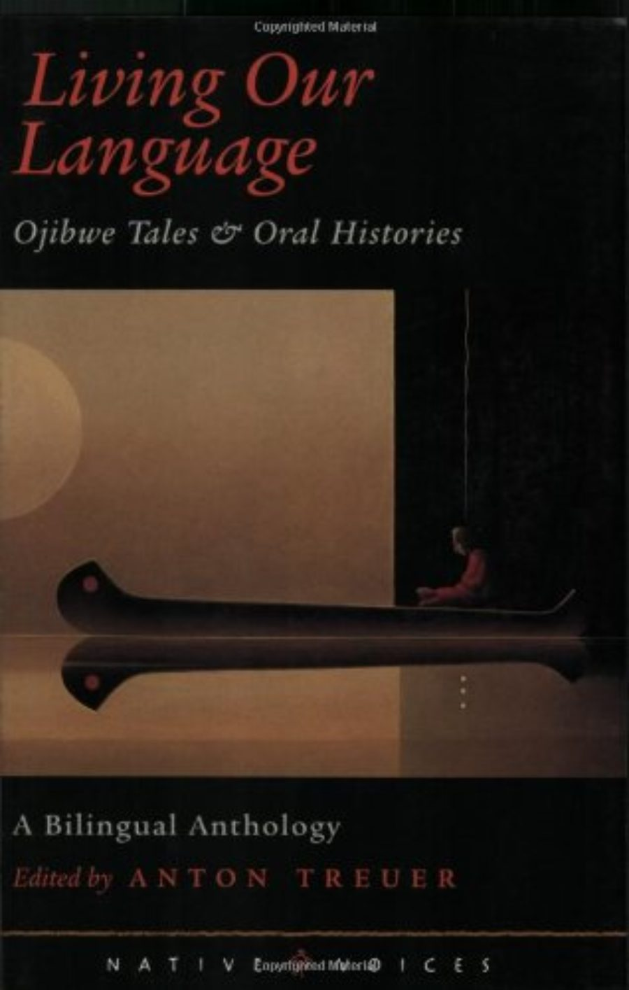 Cover of Living Our Language: Ojibwe Tales and Oral Histories (Native Voices)