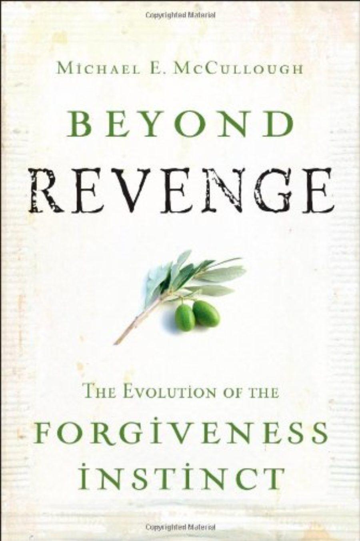 Cover of Beyond Revenge: The Evolution of the Forgiveness Instinct