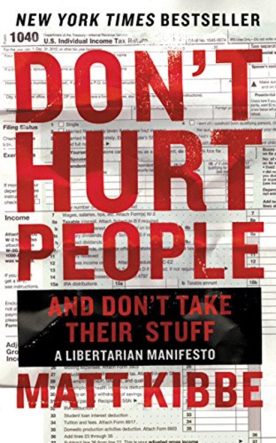 Cover of Don't Hurt People and Don't Take Their Stuff: A Libertarian Manifesto