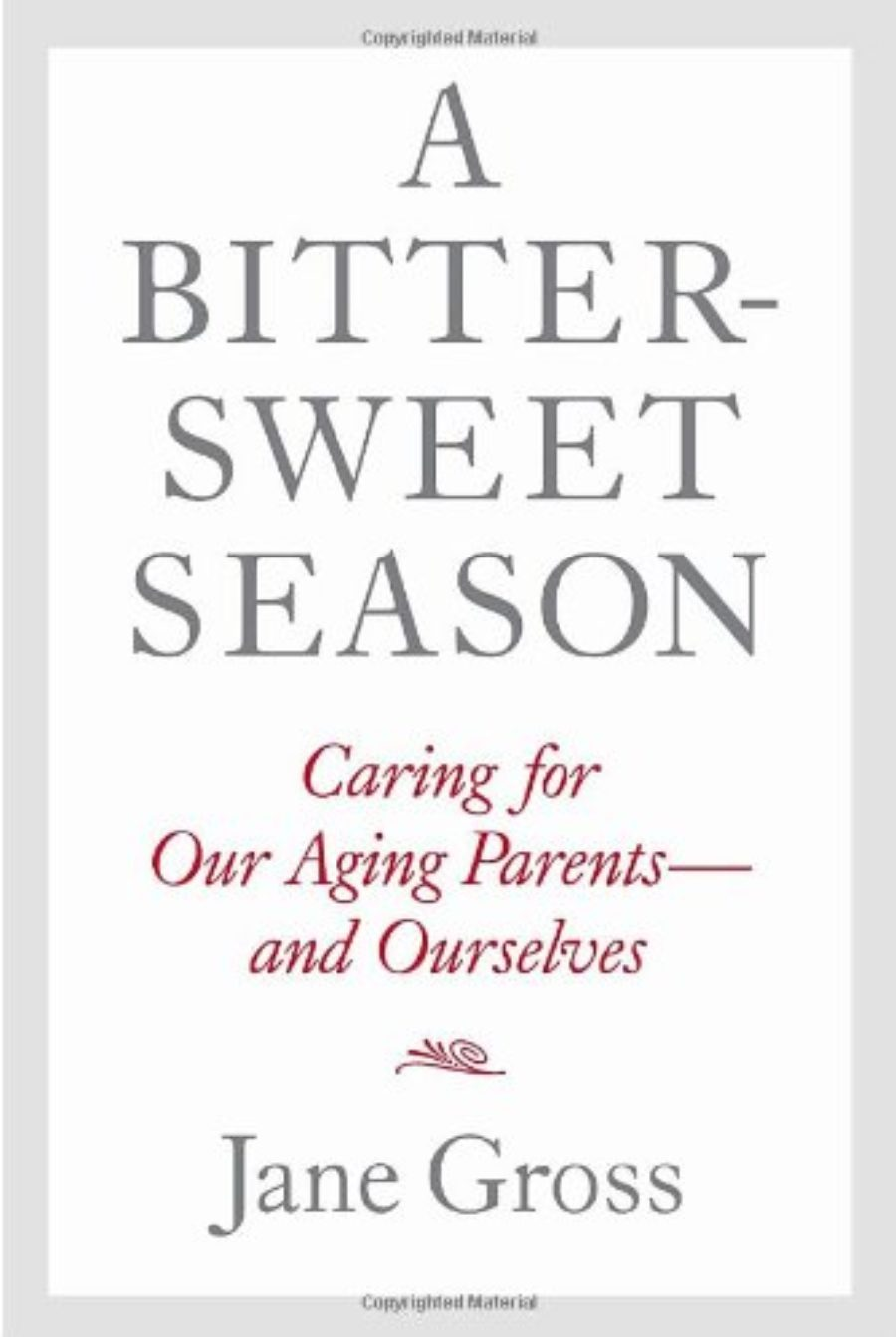 Cover of A Bittersweet Season: Caring for Our Aging Parents--and Ourselves