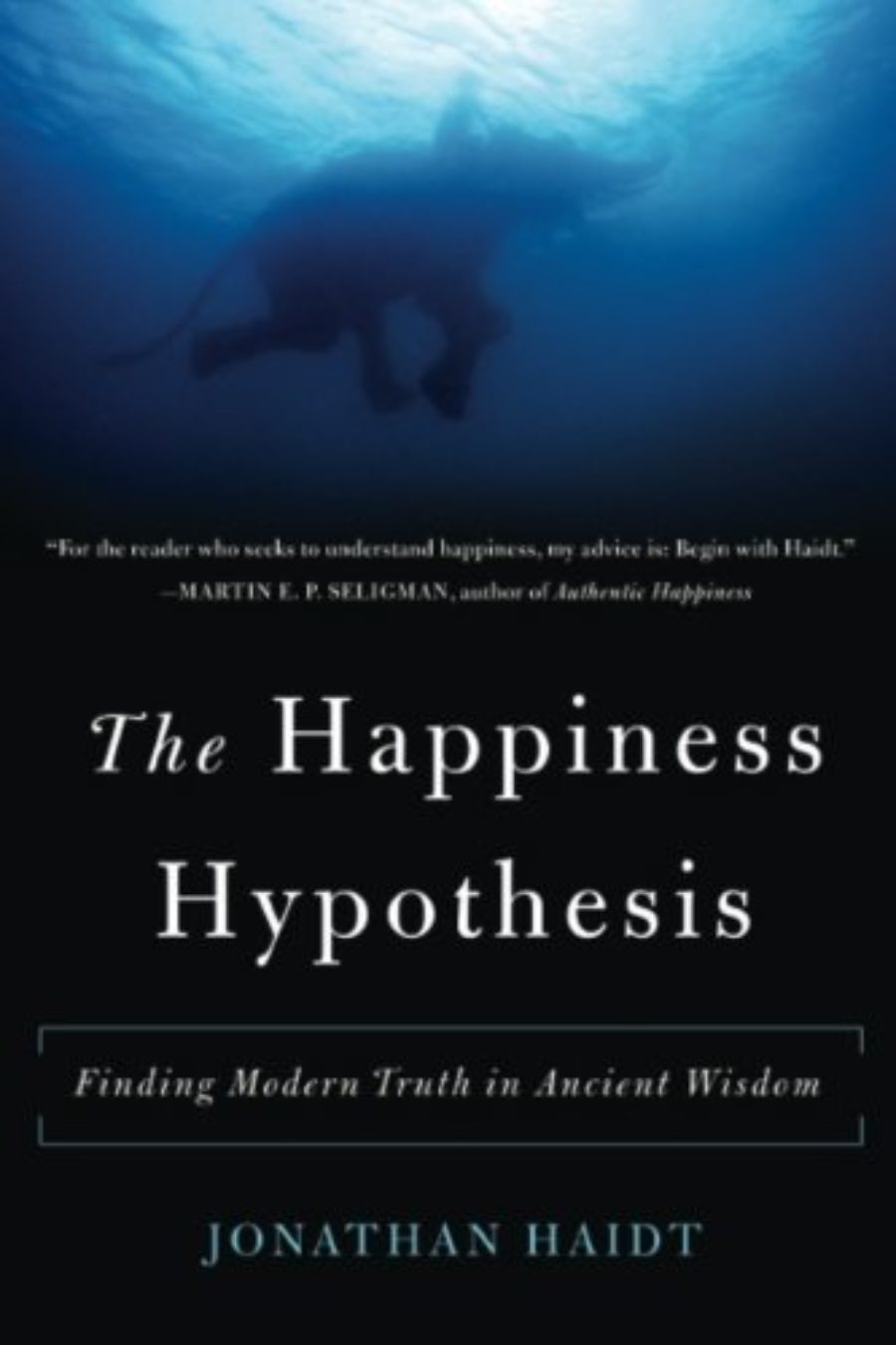 Cover of The Happiness Hypothesis: Finding Modern Truth in Ancient Wisdom