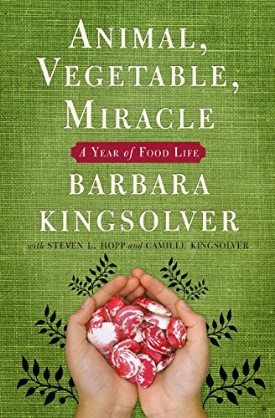 Cover of Animal, Vegetable, Miracle: A Year of Food Life