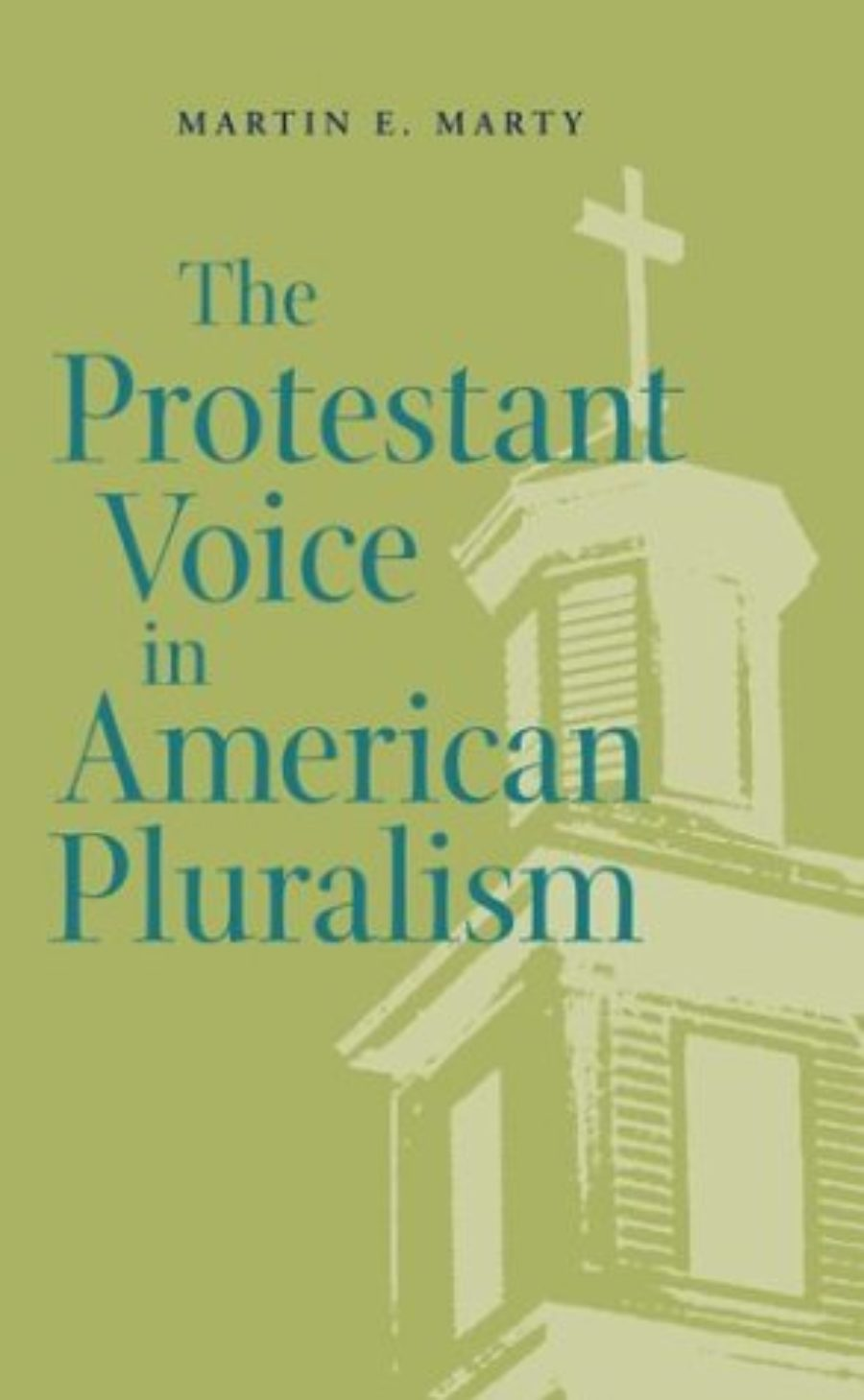 Cover of The Protestant Voice in American Pluralism (George H. Shriver Lecture Series in Religion in American History)