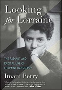 Cover of Looking for Lorraine: The Radiant and Radical Life of Lorraine Hansberry