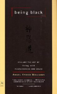 Cover of  Being Black: Zen and the Art of Living with Fearlessness and Grace