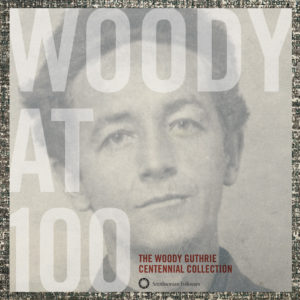 Cover of Woody at 100: The Woody Guthrie Centennial Collection