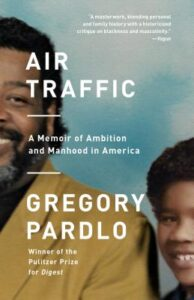 Cover of Air Traffic: A Memoir of Ambition and Manhood in America
