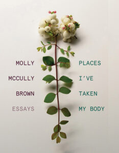 Cover of Places I've Taken My Body: Essays