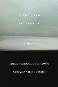 Cover of In the Field Between Us: Poems