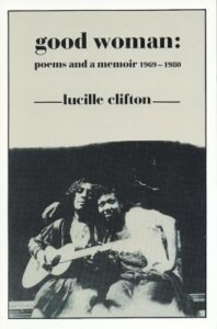 Cover of Good Woman: Poems and a Memoir 1969-1980