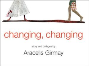 Cover of Changing, Changing: Story and Collages