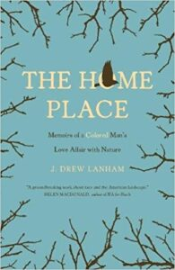 Cover of The Home Place: Memoirs of a Colored Man's Love Affair with Nature
