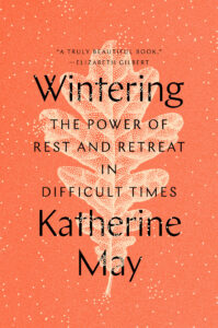 Cover of Wintering: The Power of Rest and Retreat in Difficult Times
