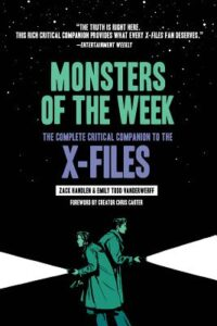 Cover of Monsters of the Week: The Complete Critical Companion to the X-Files