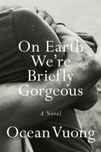 Cover of On Earth We're Briefly Gorgeous: A Novel