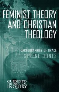 Cover of Feminist Theory and Christian Theology: Cartographies of Grace