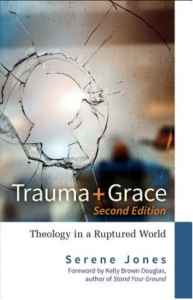 Cover of Trauma and Grace, 2nd Edition: Theology in a Ruptured World