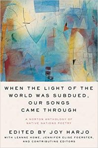 Cover of When the Light of the World Was Subdued, Our Songs Came Through: A Norton Anthology of Native Nations Poetry