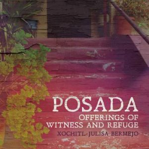Cover of Posada: Offerings of Witness and Refuge