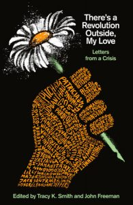 Cover of There's a Revolution Outside, My Love: Letters from a Crisis
