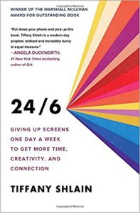 Cover of 24/6: Giving Up Screens One Day a Week to Get More Time, Creativity, and Connection