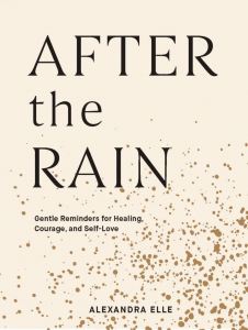 Cover of After the Rain: Gentle Reminders for Healing, Courage, and Self-Love