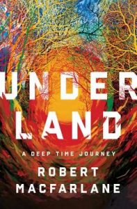 Cover of Underland: A Deep Time Journey