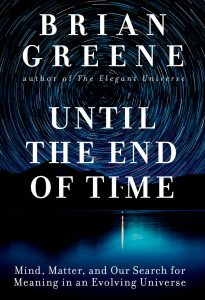 Cover of Until the End of Time: Mind, Matter, and Our Search for Meaning in an Evolving Universe