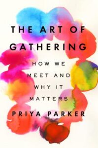 Cover of The Art of Gathering: How We Meet and Why It Matters